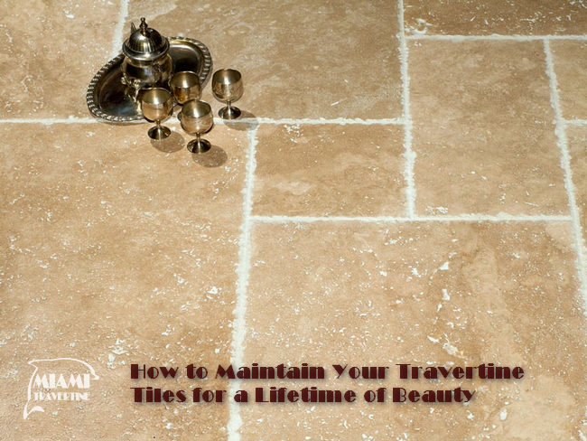 HOW TO MAINTAIN TRAVERTINE